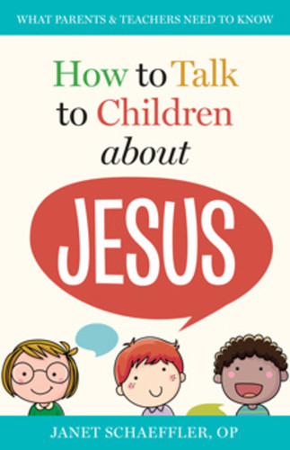 [How to Talk to Children series] How to Talk to Children About Jesus (Booklet)