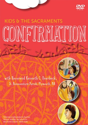 [Kids and the Sacraments DVDs] Confirmation (DVD): Kids and the Sacraments