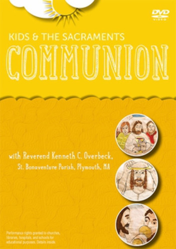 [Kids and the Sacraments DVDs] Communion (DVD): Kids and the Sacraments