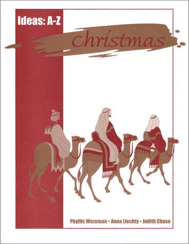 Christmas Ideas A-Z: Crafts and Activities for Advent, Christmas, and Epiphany