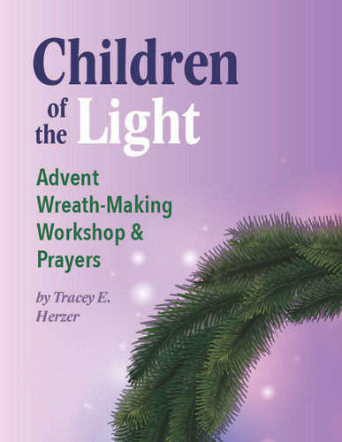 [Advent & Christmas eResources] Children of the Light (eResource): Advent Wreath-Making Workshop & Prayers