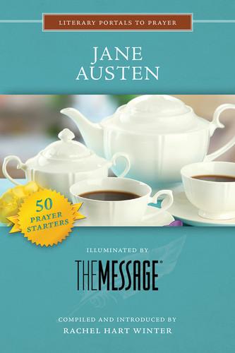 [Literary Portals to Prayer series] Jane Austen: Illuminated by the Message