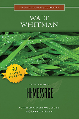 [Literary Portals to Prayer series] Walt Whitman: Illuminated by the Message