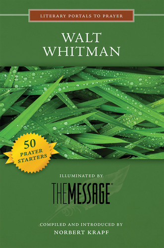 [Literary Portals to Prayer series] Walt Whitman: Illuminated by the Message