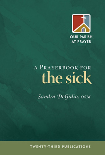 [Our Parish at Prayer series] A Prayerbook for the Sick (Booklet)