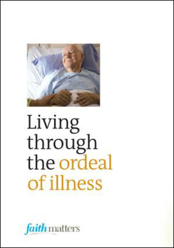 [Faith Matters series] Living Through the Ordeal of Illness (25 Leaflets)
