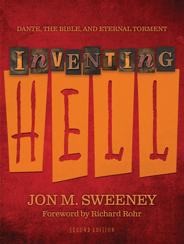Inventing Hell: Dante, The Bible, and Eternal Torment