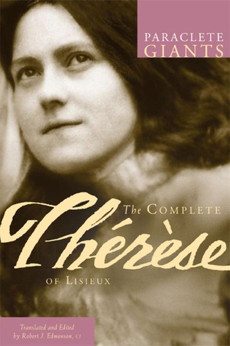 The Complete Therese of Lisieux: Including The Story of a Soul
