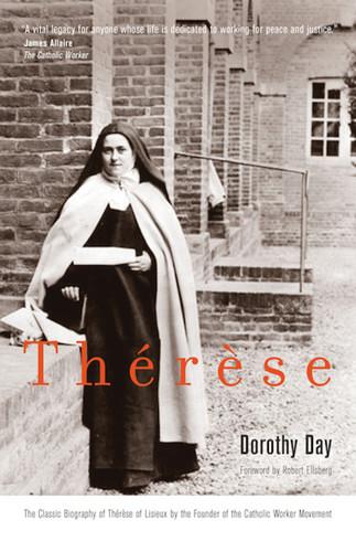 Thérèse: by Dorothy Day