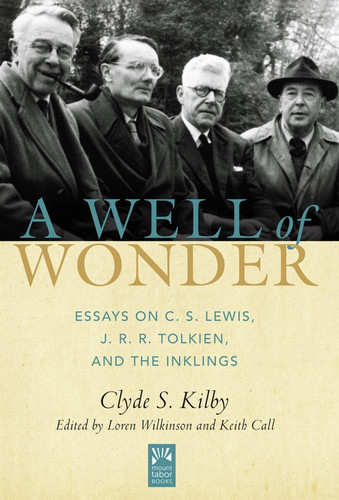 A Well of Wonder: Vol. 1 - Essays on C.S. Lewis, J.R.R. Tolkien, and the Inklings