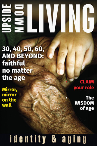 [Upside-Down Living series] Identity and Aging: A Bible Study Series