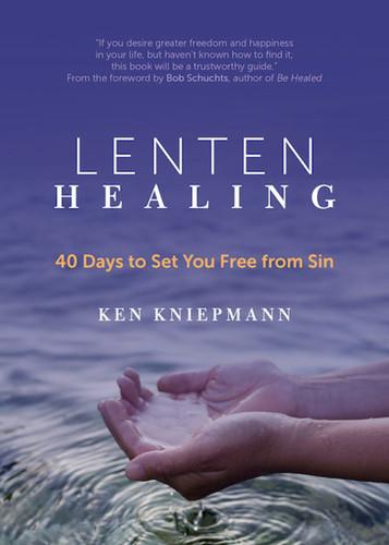 Lenten Healing: 40 Days to Set You Free from Sin