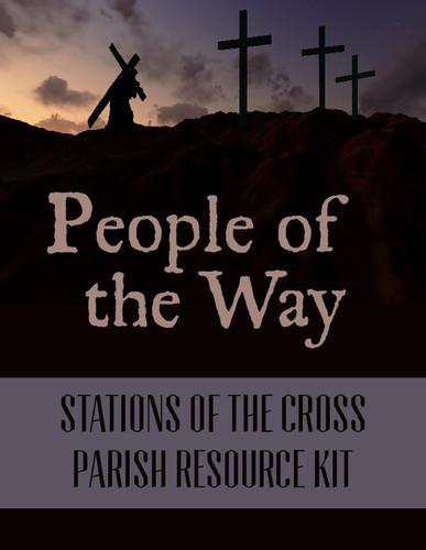[Lenten eResources] People of the Way (eResource): Five Stations of the Cross Resources