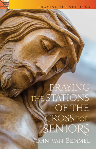 [Praying the Stations series] Praying the Stations of the Cross for Seniors (Booklet): OUT OF STOCK