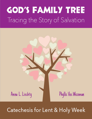 [Seasons by Step series] God's Family Tree (eResource): Lent & Holy Week Catechesis