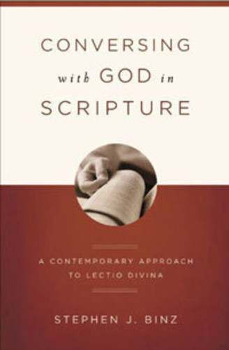 [Conversing with God Bible Study] Conversing With God In Scripture: A Contemporary Approach To Lectio Divina