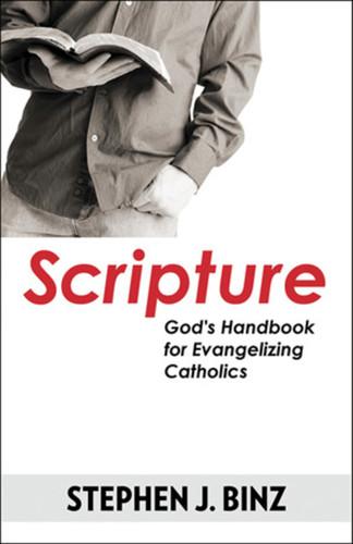 Scripture: God's Handbook for Evangelizing Catholics