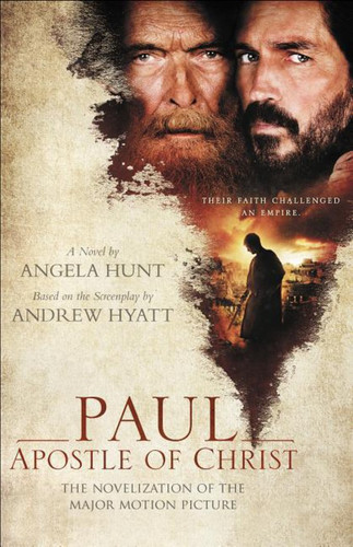 Paul, Apostle of Christ: The Novelization of the Major Motion Picture