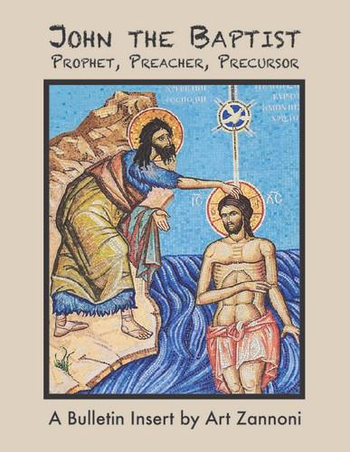 John the Baptist - Prophet, Preacher, Precursor (eResource): A Bulletin Insert/Handout