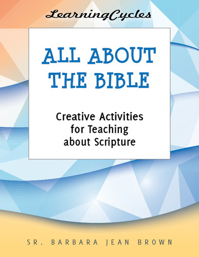 [LearningCycles series] All About the Bible (eResource): Creative Activities about Scripture