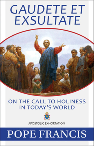 Gaudete et Exsultate: On the Call to Holiness in Today's World