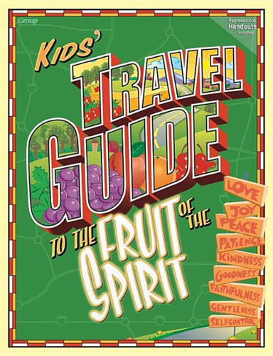 [Kids' Travel Guide series] Kids' Travel Guide to the Fruit of the Spirit: 13 Interactive Lessons