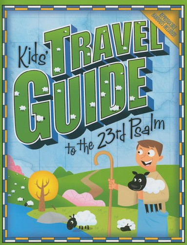[Kids' Travel Guide series] Kids' Travel Guide to the 23rd Psalm: 13 Interactive Lessons