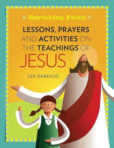 [Enriching Faith series] Lessons, Prayers and Activities on the Teachings of Jesus