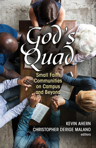 God's Quad: Small Faith Communities on Campus and Beyond