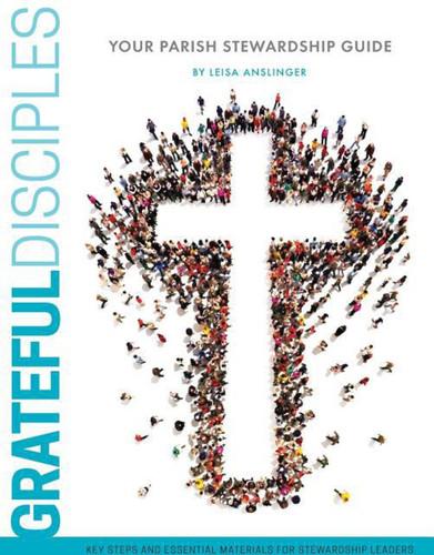 Grateful Disciples: Your Guide to Parish Stewardship