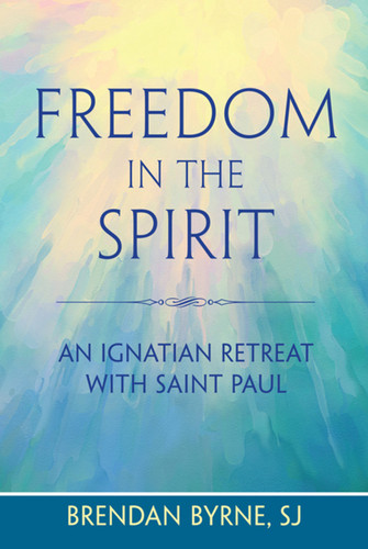 Freedom in the Spirit: An Ignatian Retreat with St. Paul