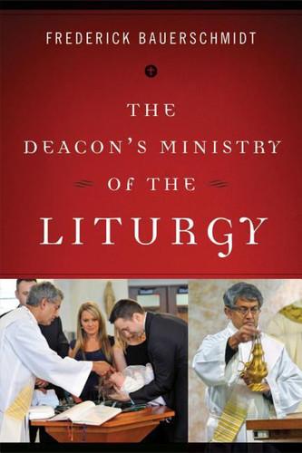 Deacon's Ministry of the Liturgy: Deacon's Ministry of the Liturgy