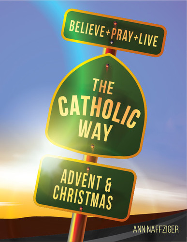 [Individual Catholic Way Sessions] Advent & Christmas (eResource): Sessions + Handouts for Praying, Learning, and Living the Faith