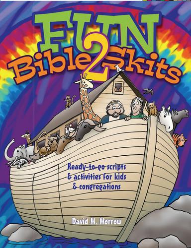 Fun Bible Skits 2 (eResource): Ready-to-Go Scripts & Activities