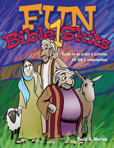 Fun Bible Skits 1 (eResource): Ready-to-Go Scripts & Activities