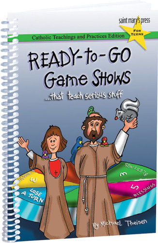 Ready-to-Go Game Shows... That Teach Serious Stuff (Spiral-bound): Catholic Teachings and Practices Edition