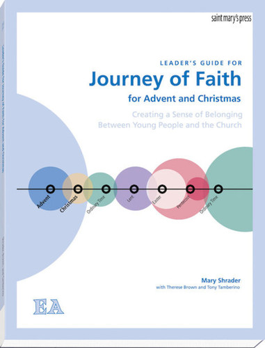 [The Journey of Faith Series] Journey of Faith for Advent and Christmas (Leader's Guide): Creating a Sense of Belonging Between Young People and the Church
