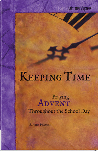 Keeping Time: Praying Advent Throughout the School Day