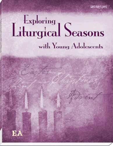 Exploring Liturgical Seasons with Young Adolescents
