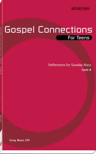 Gospel Connections for Teens-Cycle A: Reflections for Sunday Mass