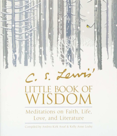 C.S. Lewis' Little Book of Wisdom: Meditations on Faith, Love, and Literature