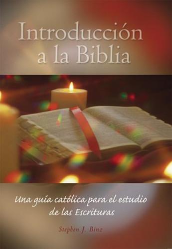 Introducción a la Biblia: Una guía católica para el estudio de las Escrituras