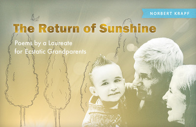 The Return of Sunshine: Poems by a Laureate for Ecstatic Grandparents