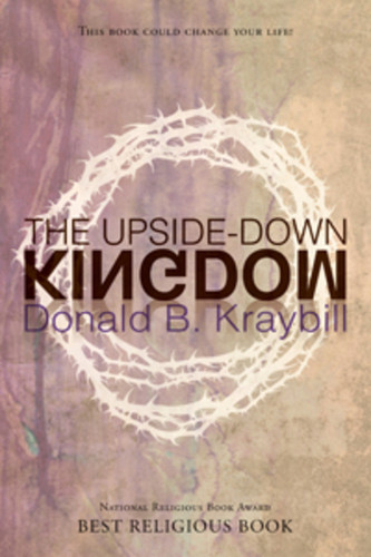 The Upside-Down Kingdom: This Book Could Change Your Life!