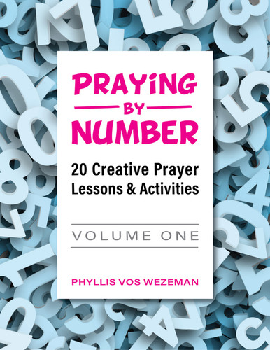 [Praying by Number series] Praying by Number - Volume 1 (Paperback + eResource): 20 Creative Prayer Lessons & Activities