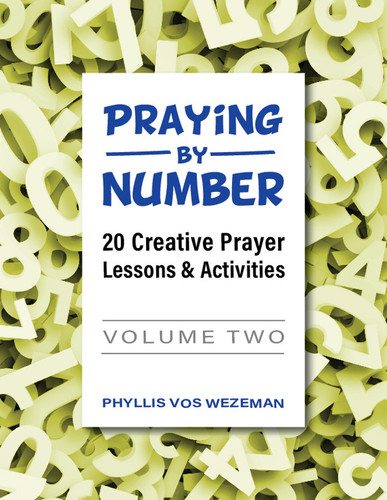 [Praying by Number series] Praying by Number - Volume 2 (Paperback + eResource): 20 Creative Prayer Lessons & Activities