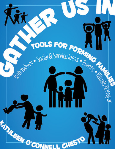 Gather Us In - Tools for Forming Families (Paperback + eResource): Icebreakers, Social & Service Activities, Events, Rituals & Prayer