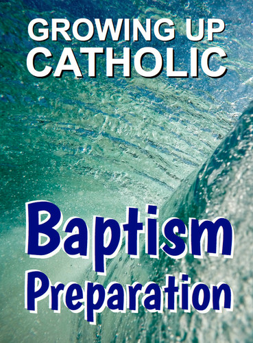 [Growing Up Catholic Baptism Preparation] Growing Up Catholic Baptism Preparation (Wire-bound): Print Book + Full eResource License