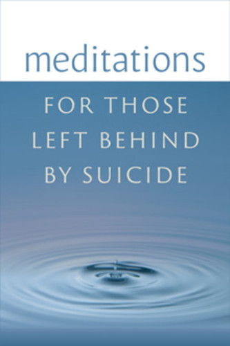Meditations for Those Left Behind by Suicide (Booklet)