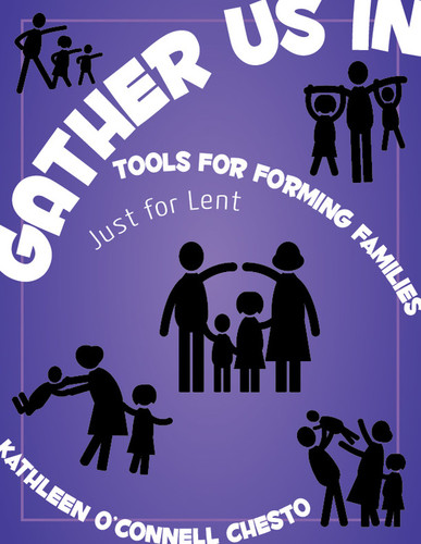 Gather Us In - Just for Lent (eResource): Tools for Forming Families